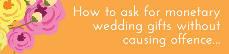 Asking For Wedding Gift Of Cash : How to ask for cash wedding gifts